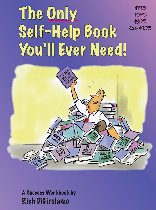 The Only Self Help Book You'll Ever Need « Rich DiGirolamo's The ...